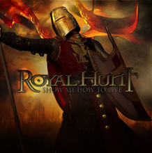 Royal Hunt Show Me How to Live